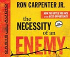 The Necessity of An Enemy (Unabridged 5cds) CD