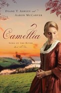 Camellia (#02 in Song Of The River Series) Paperback