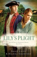 Lily's Plight (#03 in Daughters Of Harwood House Series) Paperback