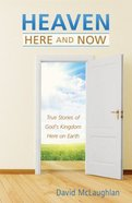 Heaven- Here and Now Paperback