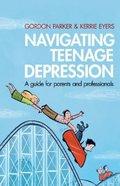 Navigating Teenage Depression Paperback