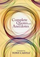 Complete Quotes and Anecdotes Hardback