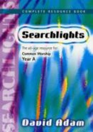Year a Complete Resource Book (Searchlights Common Worship Programme Series) Paperback