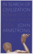 In Search of Civilization Paperback