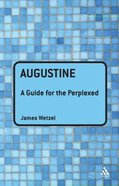 Augustine: A Guide For the Perplexed Paperback