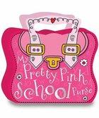 My Pretty Pink School Purse (Book)