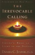 The Irrevocable Calling: Israel's Role as a Light to the Nations Paperback