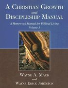 A Christian Growth & Discipleship Manual (Vol 3) Paperback