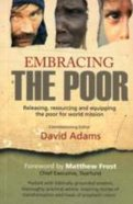 Embracing the Poor: God's Intentions For the Poor Paperback