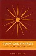 Taking God to Heart Paperback