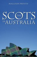 The Scots in Australia Paperback