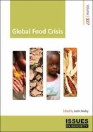 Global Food Crisis (#327 in Issues In Society Series)