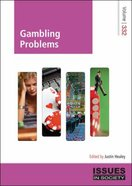 Gambling Problems (#332 in Issues In Society Series)