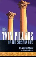 Twin Pillars of the Christian Life Paperback