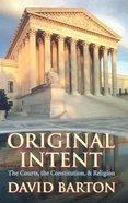 Original Intent (3rd Ed) Paperback