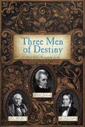 Three Men of Destiny