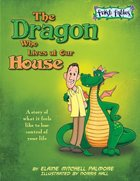 The Dragon Who Lives At Our House Hardback