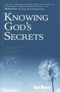 Knowing God's Secrets Paperback