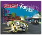The Vanishing Villain (Auto B Good Series)