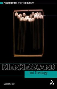 Kierkegaard and Theology (Philosophy And Theology Series)
