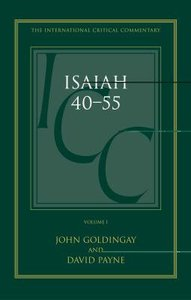 Isaiah 40-55 (Volume 1) (International Critical Commentary Series)