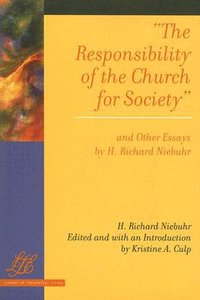Responsibility of the Church For Society and Other Essays