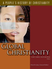 Twentieth-Century Global Christianiy (#07 in A Peoples History Of Christianity Series)