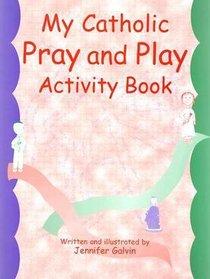 My Catholic Prayer and Activity Book