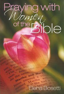 Praying With Woman of the Bible