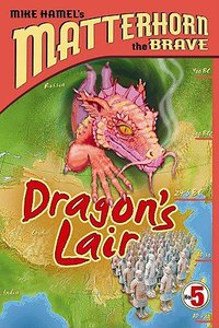 Dragons Lair (#05 in Matterhorn The Brave Series)