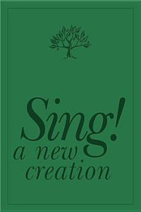 Sing! a New Creation (Songbook)