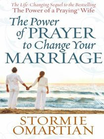 The Power of Prayer to Change Your Marriage (Large Print)