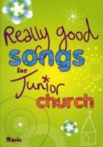 Really Good Songs For Junior Church (Full Music)