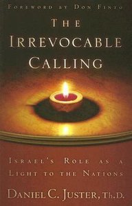The Irrevocable Calling: Israels Role as a Light to the Nations