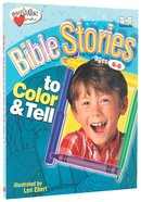 Bible Stories to Color and Tell (Ages 6-8) (Heartshaper Series)