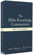 New Testament (Bible Knowledge Commentary Series)