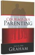 Courageous Parenting Hardback