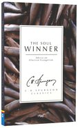 Soul Winner: Advice on Effective Evangelism (Ch Spurgeon Signature Classics Series) Paperback
