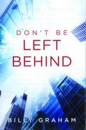 Don't Be Left Behind ESV (Pack Of 25) Booklet
