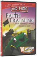 Faith Training (Auto B Good DVD Faith Series) DVD