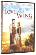 Love Takes Wing (#07 in Love Comes Softly Series)