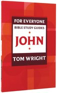 John (N.t Wright For Everyone Bible Study Guide Series) Paperback