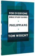 Philippians (N.t Wright For Everyone Bible Study Guide Series) Paperback