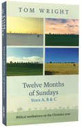 Twelve Months of Sundays (Years A, B & C) Paperback