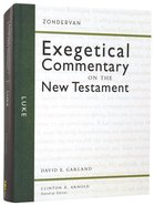 Luke (Zondervan Exegetical Commentary Series On The New Testament) Hardback