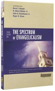 Four Views on the Spectrum of Evangelicalism (Counterpoints Series) Paperback