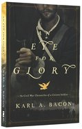 An Eye For Glory Paperback