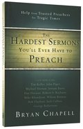 Hardest Sermons You'll Ever Have to Preach