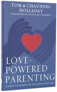 Love Powered Parenting Paperback