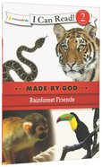 Rainforest Friends (I Can Read!2/made By God Series) Paperback